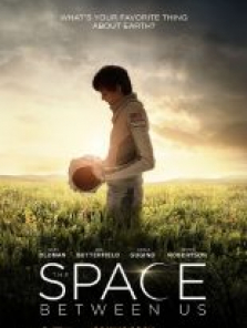 Bu Dünyanın Dışında – The Space Between Us full hd izle
